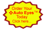 Order Your Auto Eyes Today - Click here...